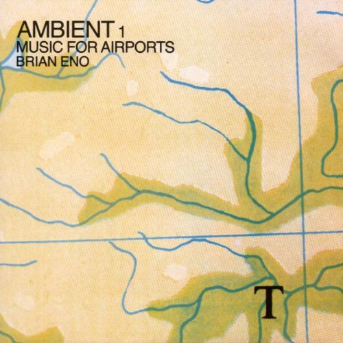 Ambient 1/Music of Airports