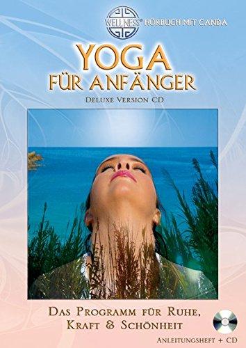 Yoga für Anfänger (Deluxe Version CD): Das Programm für Ruhe, Kraft & Schönheit - Hörbuch mit Canda