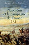 Napoléon et la campagne de France - 1814 (Hors Collection) - Format Kindle - 14,99 €
