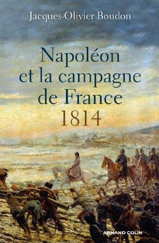 Napoléon et la campagne de France - 1814: 1814