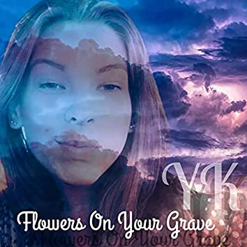 Flowers On Your Grave (Rachel's Song)