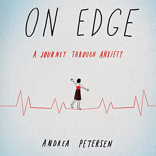 On Edge     A Journey Through Anxiety              By:                                                                                                                                 Andrea Petersen                               Narrated by:                                                                                                                                 Andrea Petersen                      Length: 8 hrs and 48 mins     85 ratings     Overall 4.4