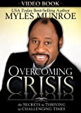Overcoming Crisis: The Secrets to Thriving in Challenging Times