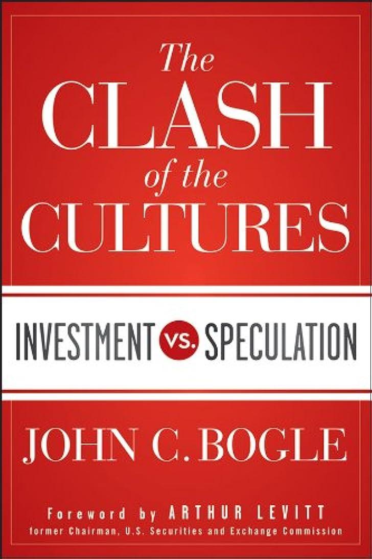 通り抜ける水陸両用酸化物The Clash of the Cultures: Investment vs. Speculation (English Edition)