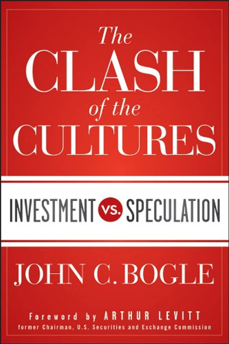 The Clash of the Cultures: Investment vs. Speculation (English Edition)