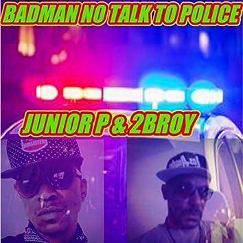 Badman No Talk to Police