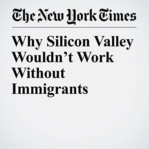 Why Silicon Valley Wouldn't Work Without Immigrants copertina