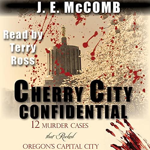 Cherry City Confidential Audiobook By J. E. McComb cover art