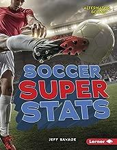 Soccer Super Stats (Pro Sports Stats (Alternator Books ® ))