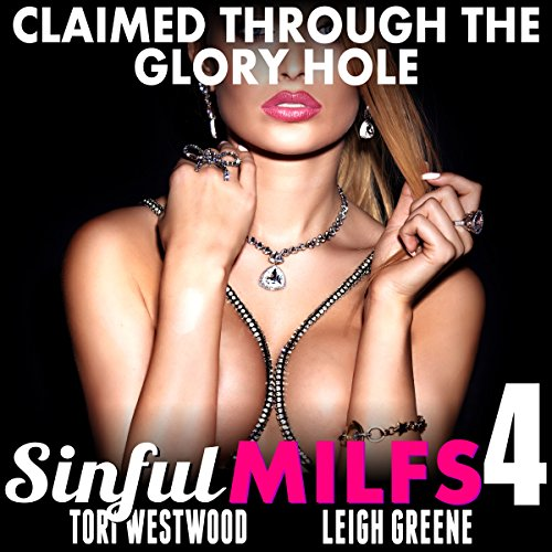 Claimed Through the Glory Hole: Sinful MILFs 4 audiobook cover art