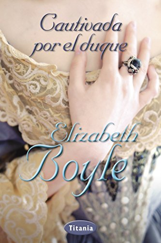 Cautivada por el duque de Elisabeth Boyle