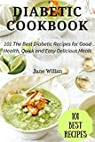 Diabetic Cookbook: 101 The Best Diabetic Recipes for Good Health, Quick and Easy