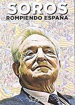 Soros - Rompiendo España de Juan A. de Castro