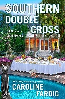 Southern Double Cross: A Southern B&B Mystery by [Caroline Fardig]