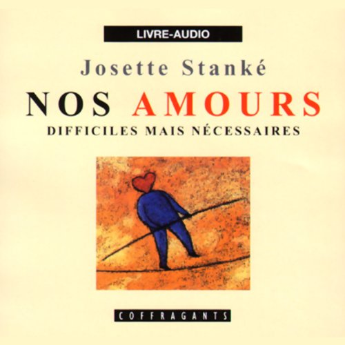 Nos amours difficiles mais nécessaires audiobook cover art