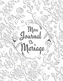 Mon Journal De Mariage: Planificateur de mariage détaillé - Organisateur De Mariage - Organisateur De Mariage Francais - Planificateur de mariage- ... pour préparer et organiser votre Mariage
