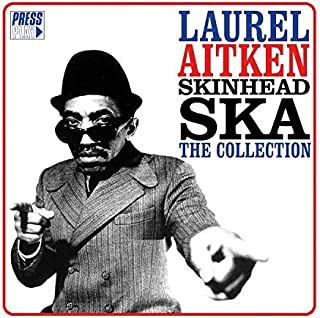 Skinhead Ska - The Collection by Laurel Aitken