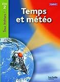 Temps et météo Niveau 2 - Tous lecteurs ! - Ed.2011