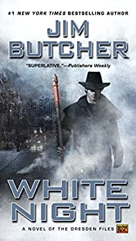 White Night (The Dresden Files, Book 9) by [Jim Butcher]
