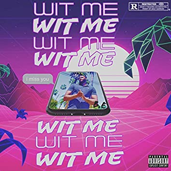 Wit Me