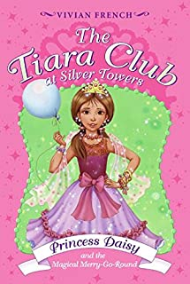 Tiara Club at Silver Towers 9: Princess Daisy and the Magical Merry-Go-Roun, The