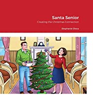 Santa Senior, Creating the Christmas Connection