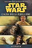 Star Wars. L'alba della ribellione. La trilogia di Han Solo (Vol. 3)