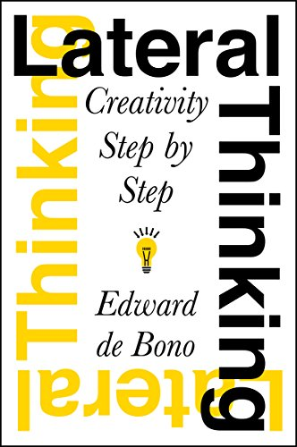 Lateral Thinking: Creativity Step by Step (English Edition)