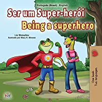 Being a Superhero (Portuguese English Bilingual Children's Book -Brazilian) (Portuguese English Bilingual Collection - Brazil)
