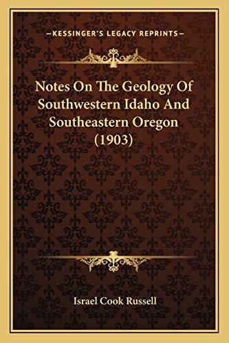 Notes On The Geology Of Southwestern Idaho And Southeastern Oregon (1903)