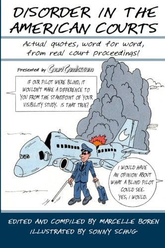 Compare Textbook Prices for Disorder in the American Courts: Actual quotes, word for word, from real court proceedings! Presented by CourtComics.com  ISBN 9780692676646 by Boren, Marcelle,Schug, Sonny