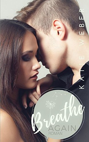Breathe Again (Keep Breathing Trilogie, Band 1)