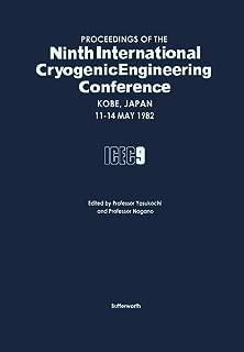 Proceedings of the Ninth International Cryogenic Engineering Conference, Kobe, Japan, 11-14 May 1982