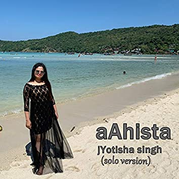 Aahista (Solo Version)