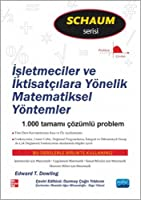 Isletmeciler ve Iktisatcilara Yönelik MATEMATIKSEL YÖNTEMLER / Schaum's serisi / Mathematical Methods for Business and Economics