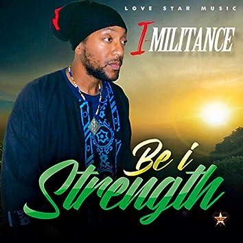 Be I Strength