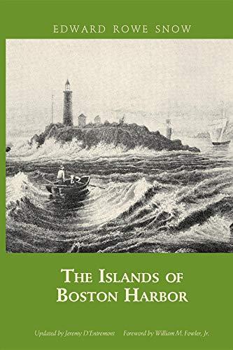 The Islands of Boston Harbor (Snow Centennial Editions)