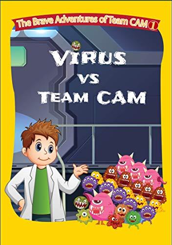 Virus vs Team CAM (The Brave Adventures of Team CAM Book 1) (English Edition)
