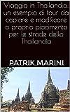 Viaggio in Thailandia: un esempio di tour da copiare e modificare a proprio...