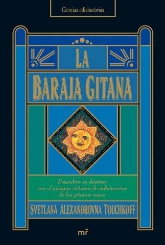 LA BARAJA GITANA: DESCUBRA SU DESTINO CON EL ANTIGUO SISTEMA DE A DIVINACION DE LOS GITANOS RUSOS by SVETLANA ALEXANDROVNA # TOUCHKOFF (2000-01-01)