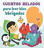 Cuentos Helados Para Leer Bien Abrigados (CUENTOS INFANTILES) - 9788448844257 (Antología de cuentos cortos)