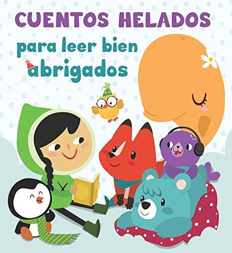 Cuentos Helados Para Leer Bien Abrigados (CUENTOS INFANTILES) - 9788448844257 (Antología de...