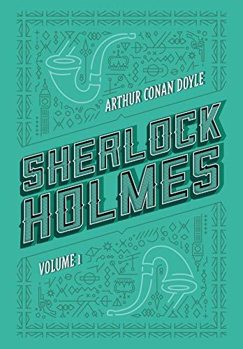 Sherlock Holmes: Volume 1: Um estudo em vermelho   O sinal dos quatro   As aventuras de Sherlock Holmes