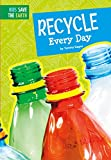 Recycle Every Day, A Kid's Guide | Cleanest Beach In America Project