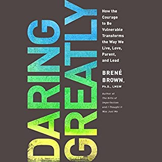 Daring Greatly     How the Courage to Be Vulnerable Transforms the Way We Live, Love, Parent, and Lead              By:                                                                                                                                 Brené Brown PhD                               Narrated by:                                                                                                                                 Karen White                      Length: 8 hrs and 31 mins     6,093 ratings     Overall 4.4