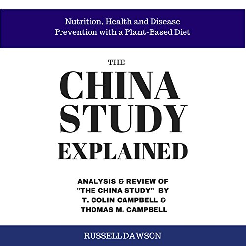 The China Study Explained audiobook cover art