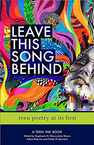Leave This Song Behind: Teen Poetry at Its Best (Teen Ink)