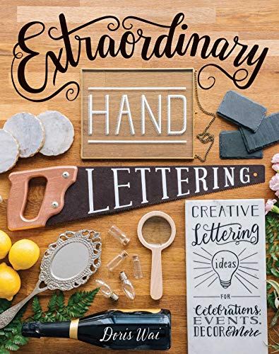 Compare Textbook Prices for Extraordinary Hand Lettering: Creative Lettering Ideas for Celebrations, Events, Decor & More Illustrated Edition ISBN 9781510721913 by Wai, Doris