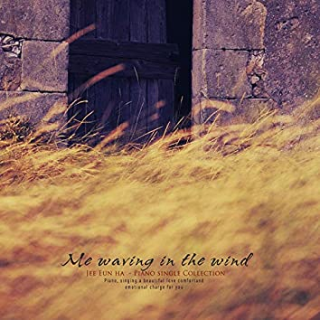The wind that shakes me