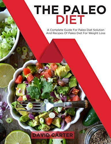 The Paleo Diet A Complete Guide For Paleo Diet Solution And Recipes Of Paleo Diet For Weight product image